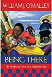 Being There: The Parables of Jesus in a Different