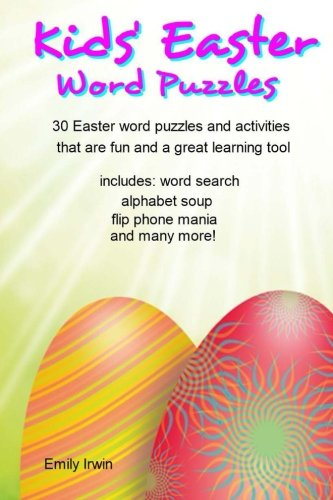 Download Kids' Easter Word Puzzles: 30 Easter word puzzles and activities that are fun and a great learning tool (Volume 5) pdf epub