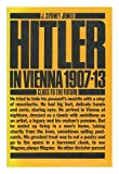 img - for Hitler in Vienna, 1907-13: Clues to the Future book / textbook / text book