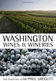 Washington Wines and Wineries, Paul Gregutt, 0520248694