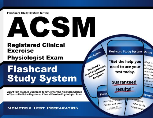 Flashcard Study System for the ACSM Registered Clinical Exercise Physiologist Exam: ACSM Test Practice Questions & Review for the American College of Sports Medicine Registered Clinical Exercise Physiologist Exam
