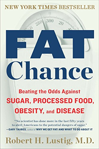 Pdf Politics Fat Chance: Beating the Odds Against Sugar, Processed Food, Obesity, and Disease