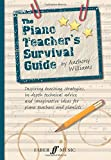 The Piano Teacher's Survival Guide (Faber Edition)