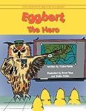 Eggbert, the Hero, Trisha A. Fields, 1477135480