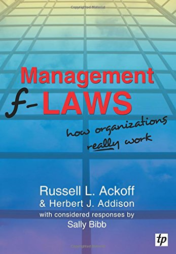 Management F-Laws: How Organizations Really Work