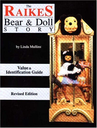 The Raikes Bear & Doll Story  (Value & Identification Guide)