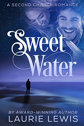 Sweet Water (A Second Chance Romance Book 2) by [Lewis, Laurie]