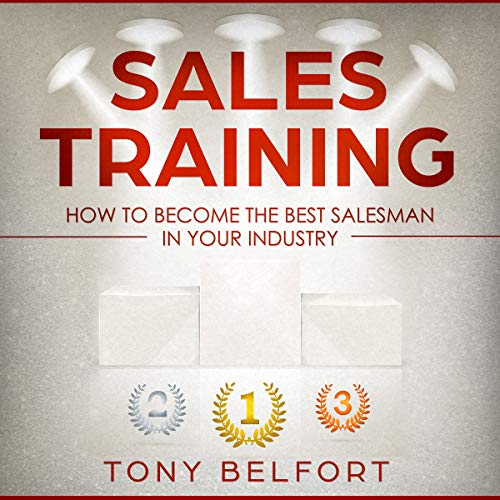 Sales Training: How to Deal with Objections, Secret Techniques for Prospecting, and How to Find Success in Selling (Sell anything to anyone, Sales, Sales Training, Sales Books, Sales Tips Book 1)