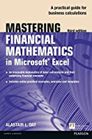 Mastering Financial Mathematics in Microsoft Excel: A practical guide to business calculations, 3rd Edition Front Cover