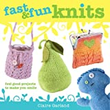 Fast & Fun Knits: Feel good projects to make you smile