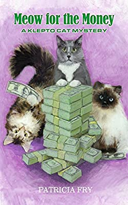 Meow for the Money (A Klepto Cat Mystery Book 14)