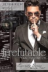 Irrefutable (Eternity Series Book 2)