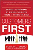 Customers First:  Dominate Your Market by Winning Them Over Where It Counts the Most (Business Books)
