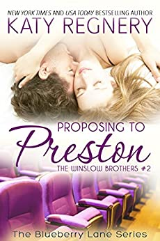 Proposing to Preston: The Winslow Brothers #2 (The Blueberry Lane Series -The Winslow Brothers) by [Regnery, Katy]