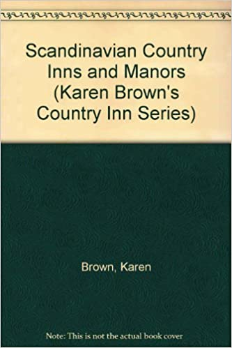 Book Scandinavian Country Inns and Manors (Karen Brown's Country Inn Series) by Karen Brown (1988-02-01)