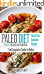 Paleo For Beginners: Paleo Diet - The...