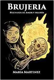 Brujeria: Hechizos de Amor, Proteccion y Muerta: Magia Negra, Rojo y Blanca: Amazon.es: Martinez, Maria: Libros