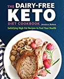 The Dairy-Free Ketogenic Diet Cookbook