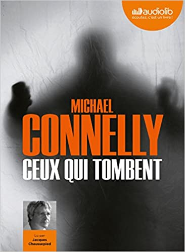 Ceux Qui Tombent Livre Audio 1 Cd Mp3 639 Mo Connelly
