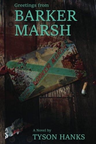 Book: Greetings from Barker Marsh by Tyson Hanks