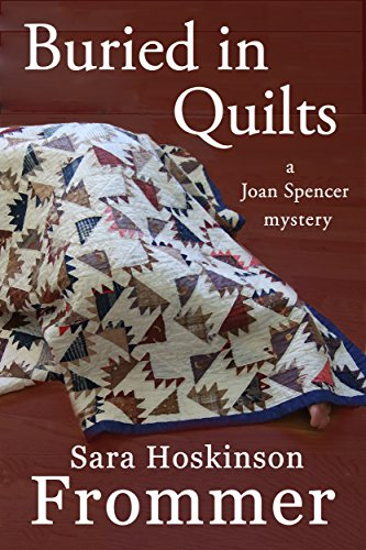 Buried in Quilts (Joan Spencer Mysteries Book 2)