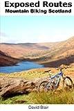 Exposed Routes - Mountain Biking, Scotland.: Mountain Biking routes, Scotland.
