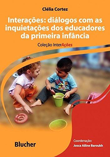 Interações: Diálogos com as Inquietações dos Educadores da Primeira Infância