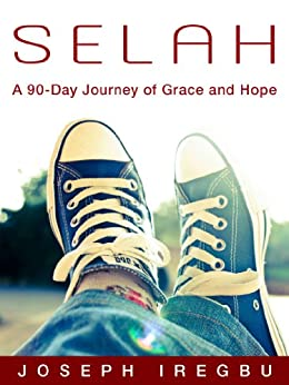 SELAH: A 90-Day Journey of Grace and Hope by [Iregbu, Joseph]