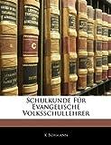 Schulkunde Für Evangelische Volksschullehrer, K. Bormann, 1144259797