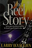 img - for The Reel Story: In His Quest for Fame & Fortune He Found a Pearl of Great Value book / textbook / text book