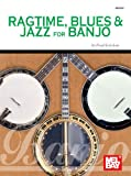 Mel Bay's Ragtime, Blues and Jazz for Banjo, Fred Sokolow, 1562224123