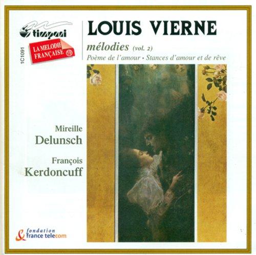 - Vierne, L.: Vocal Music, Vol. 2 - Poemes De L'Amour / Stances D'Amour Et De Reve / Les Roses Blanches De La Lune