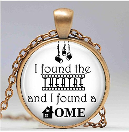 Fashion Found the Theatre and I Found a Home Quote Pendant Necklace Cabochon Vintage Bronze Statement Necklace For - Broadway Shopping Nyc In