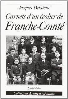 Carnets d'un écolier de Franche-Comté : 1939-1944, Delatour, Jacques