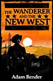The Wanderer and the New West