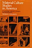 Material Culture Studies in America, Thomas J.Schlereth (editor), 0910050619
