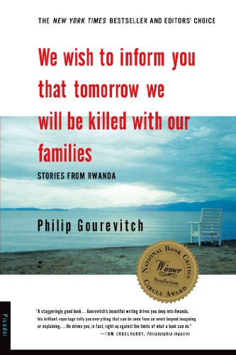 We Wish to Inform You That Tomorrow We Will Be Killed with Our Families: Stories From Rwanda (Bestselling Backlist) (Best Countries To Visit Africa)