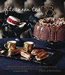 Aftenoon Tea With Bea: How to Hold the Ulimate Tea Party - Quirky, Elegant, Feminine or Foxy - With Mouthwatering Recipes from Bea's of Bloomsbury