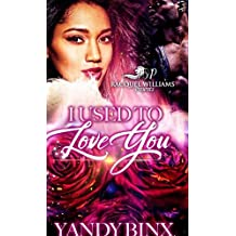 I Used to Love You (English Edition)