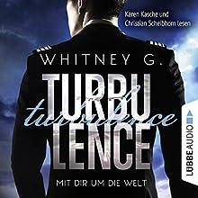 Turbulence: Mit dir um die Welt Hörbuch von Whitney G. Gesprochen von: Karen Kasche, Christian Scheibhorn