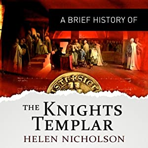 A Brief History of the Knights Templar Audiobook