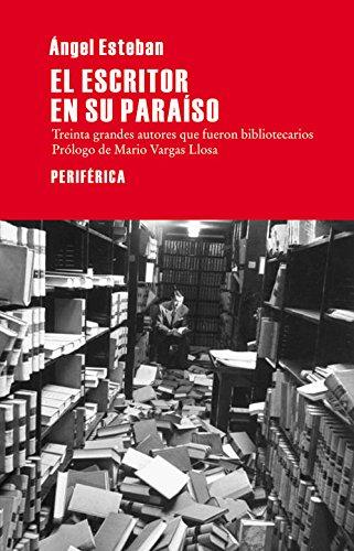 El escritor en su paraíso, de Ángel Esteban - Libros sobre bibliotecas