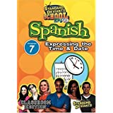 Standard Deviants School - Spanish, Program 7 - Expressing the Time and Date (Classroom Edition) by Cerebellum Corporation by Cerebellum Corporation