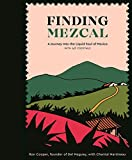 Finding Mezcal: A Journey into the Liquid Soul of