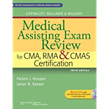 Lippincott Williams & Wilkins' Medical Assisting Exam Review for CMA, RMA & CMAS Certification (Medical Assisting...