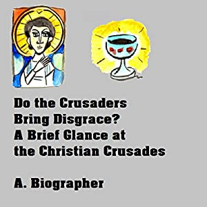 Do the Crusaders Bring Disgrace? Audiobook