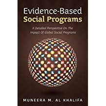 Evidence-Based Social Programs: A Detailed Perspective on The Impact of Global Social Programs
