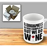 Radiographers Never Complain But We Do Wine Mug by The Victorian Printing Company