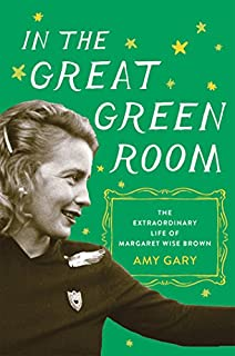 Book Cover: In the Great Green Room: The Brilliant and Bold Life of Margaret Wise Brown