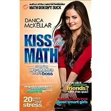 Kiss My Math: Showing Pre-Algebra Who's Boss by Danica McKellar (2008-08-05)